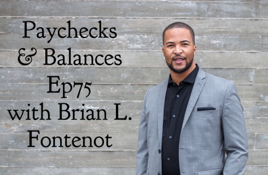 Paychecks & Balances Episode 75: Paychecks on a Plane with Brian L. Fontenot